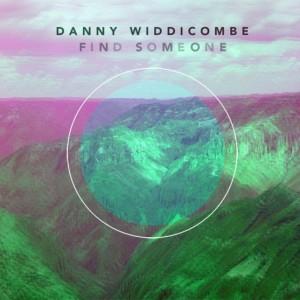 Danny Widdicombe - Find Someone